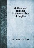 Method and Methods in the Teaching of English