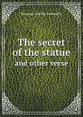 The Secret of the Statue and Other Verse