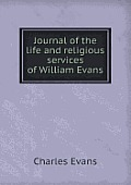 Journal of the Life and Religious Services of William Evans