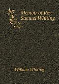 Memoir of Rev. Samuel Whiting