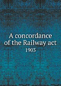 A Concordance of the Railway ACT 1903