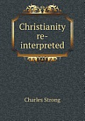 Christianity Re-Interpreted