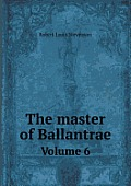 The Master of Ballantrae Volume 6
