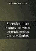 Sacerdotalism If Rightly Understood the Teaching of the Church of England