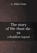 The Story of We-Than-Da-YA a Buddhist Legend