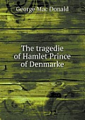 The Tragedie of Hamlet Prince of Denmarke