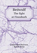 Beo Wulf the Fight at Finnsburh