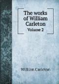 The Works of William Carleton Volume 2