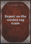 Report on the Woolen Rag Trade