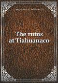 The Ruins at Tiahuanaco