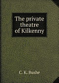 The Private Theatre of Kilkenny