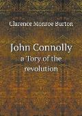 John Connolly a Tory of the Revolution