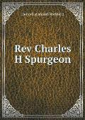 REV Charles H Spurgeon
