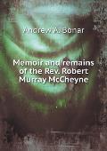 Memoir and Remains of the Rev. Robert Murray McCheyne