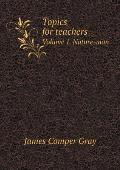 Topics for Teachers Volume 1. Nature-Man