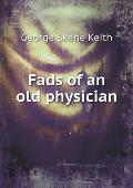 Fads of an Old Physician