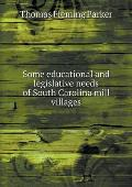 Some Educational and Legislative Needs of South Carolina Mill Villages