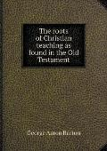 The Roots of Christian Teaching as Found in the Old Testament