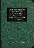 Faith-Healing in the Sixteenth and Seventeenth Centuries Read Before the American Folk-Lore Society