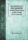 An Answer to a Late Pamphlet Intitled Observations on the Writings of the Craftsman
