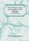 From King to King the Tragedy of the Puritan Revolution