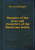 Memoirs of the Lives and Characters of the Illustrious Family