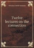 Twelve Lectures on the Connection