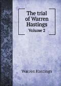 The Trial of Warren Hastings Volume 2