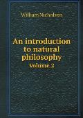 An Introduction to Natural Philosophy Volume 2