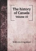The History of Canada Volume 10