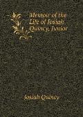 Memoir of the Life of Josiah Quincy, Junior