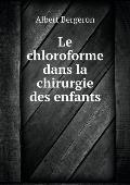 Le Chloroforme Dans La Chirurgie Des Enfants
