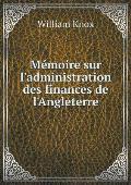 M?moire Sur l'Administration Des Finances de l'Angleterre