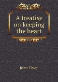 A Treatise on Keeping the Heart