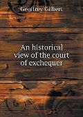 An Historical View of the Court of Exchequer