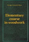 Elementary Course in Woodwork