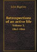 Retrospections of an Active Life Volume 3. 1865-1866