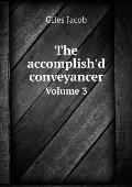 The Accomplish'd Conveyancer Volume 3