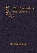 The Claims of the Old Testament