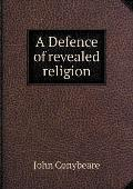 A Defence of Revealed Religion