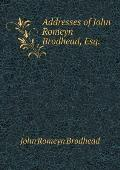 Addresses of John Romeyn Brodhead, Esq
