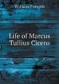 Life of Marcus Tullius Cicero