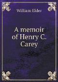 A Memoir of Henry C. Carey