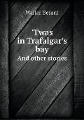 'twas in Trafalgar's Bay and Other Stories