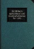 McMillan's Agricultural and Nautical Almanac for 1892