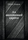 An Unredeemed Captive