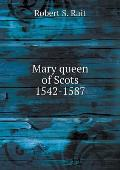 Mary Queen of Scots 1542-1587