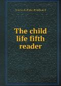 The Child Life Fifth Reader