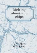 Melting Aluminum Chips