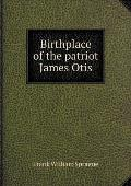 Birthplace of the Patriot James Otis